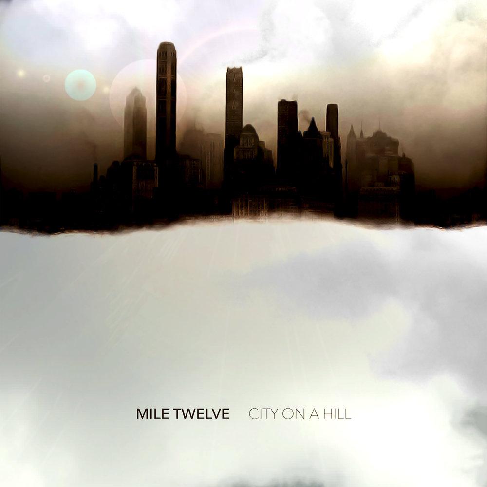 City on a Hill | Mile Twelve