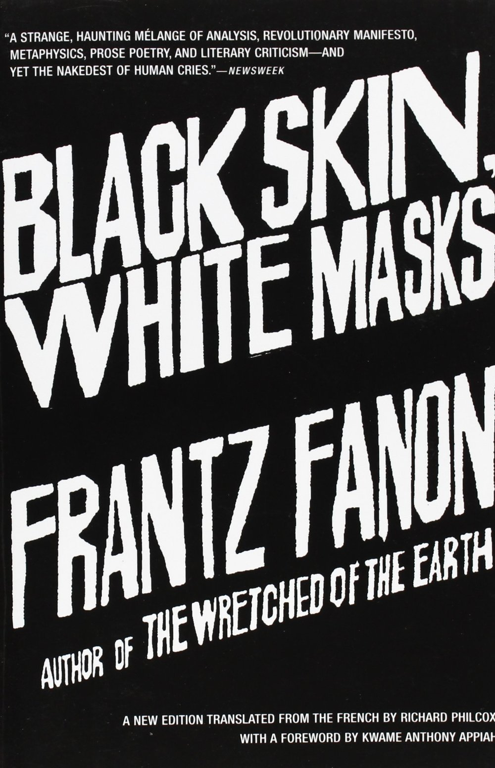 """""""Fanon is one of the most important anti-colonial theorist, breaking down all of the manifestations of colonialism from our psyches to our political systems. Living in societies still holding on to the vestiges of colonialism, this book is especially important to understand ourselves. This is one of the best tools to understand blackness as an independent identity, not antithetical to whiteness but grounded in an indigenous African cultural tradition."""""""