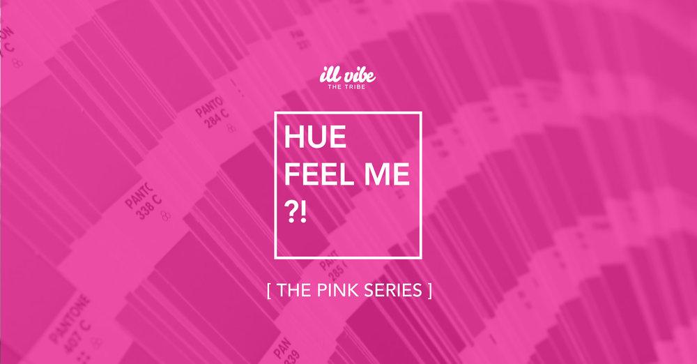 Hue Feel Me [Pink Series}