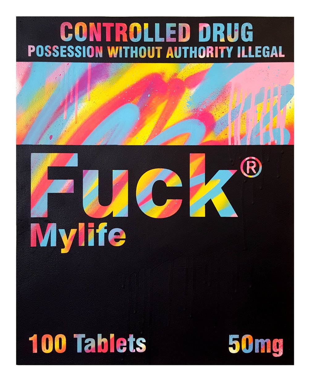 Fuck My Life - Spray paint on board - 50cm x 30cm.  2017
