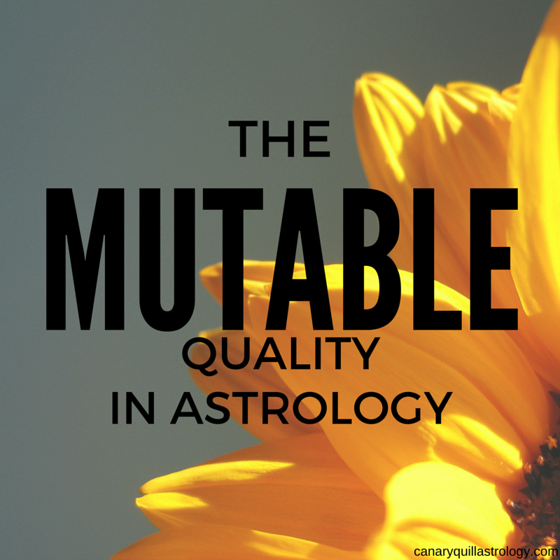 The MUTABLE Quality: Gemini, Virgo, Sagittarius, Pisces