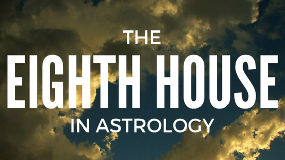 The EIGHTH House — Canary Quill Astrology