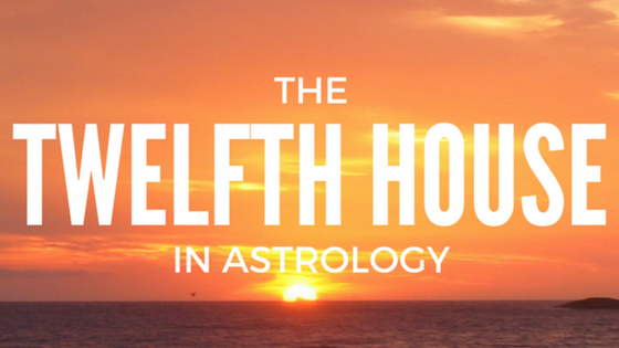 The TWELFTH House — Canary Quill Astrology