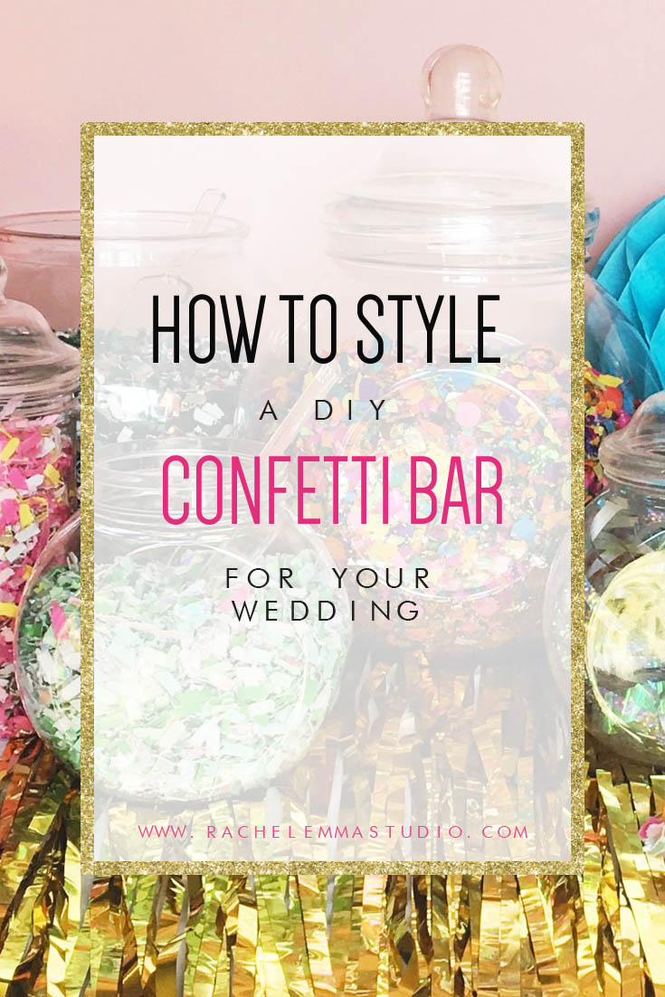 how to style your wedding confetti bar