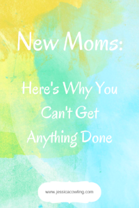 New Moms heres why you can't get anything done.png
