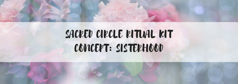 Sacred circle Ritual KitConcept_ SIsterhood.png