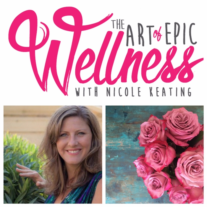 Nicole Keating from The Art of Epic Wellness