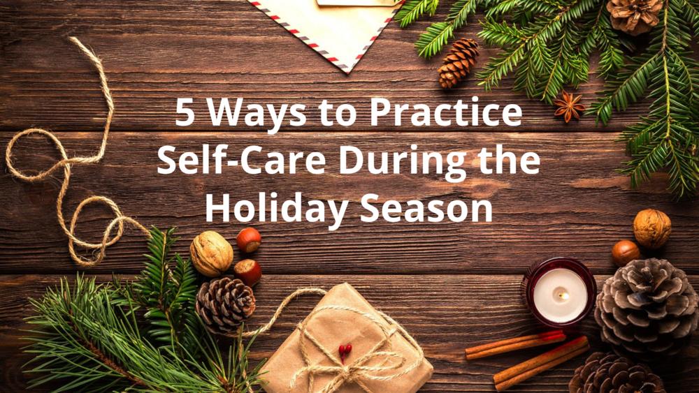 Self-Carethe Holiday Season.png