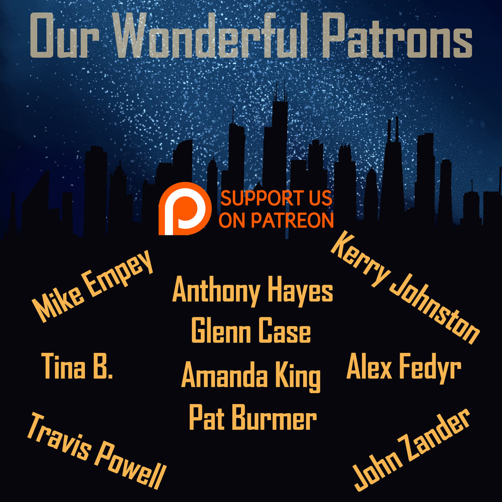 Thank you so much Patrons, we wouldn't be anywhere without you!  We look forward to continuing to bring you exclusive content found nowhere else!