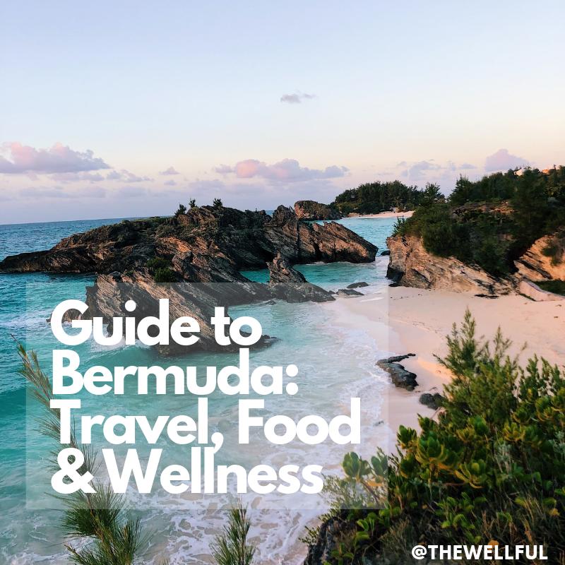 Guide to Bermuda: Travel, Food & Wellness