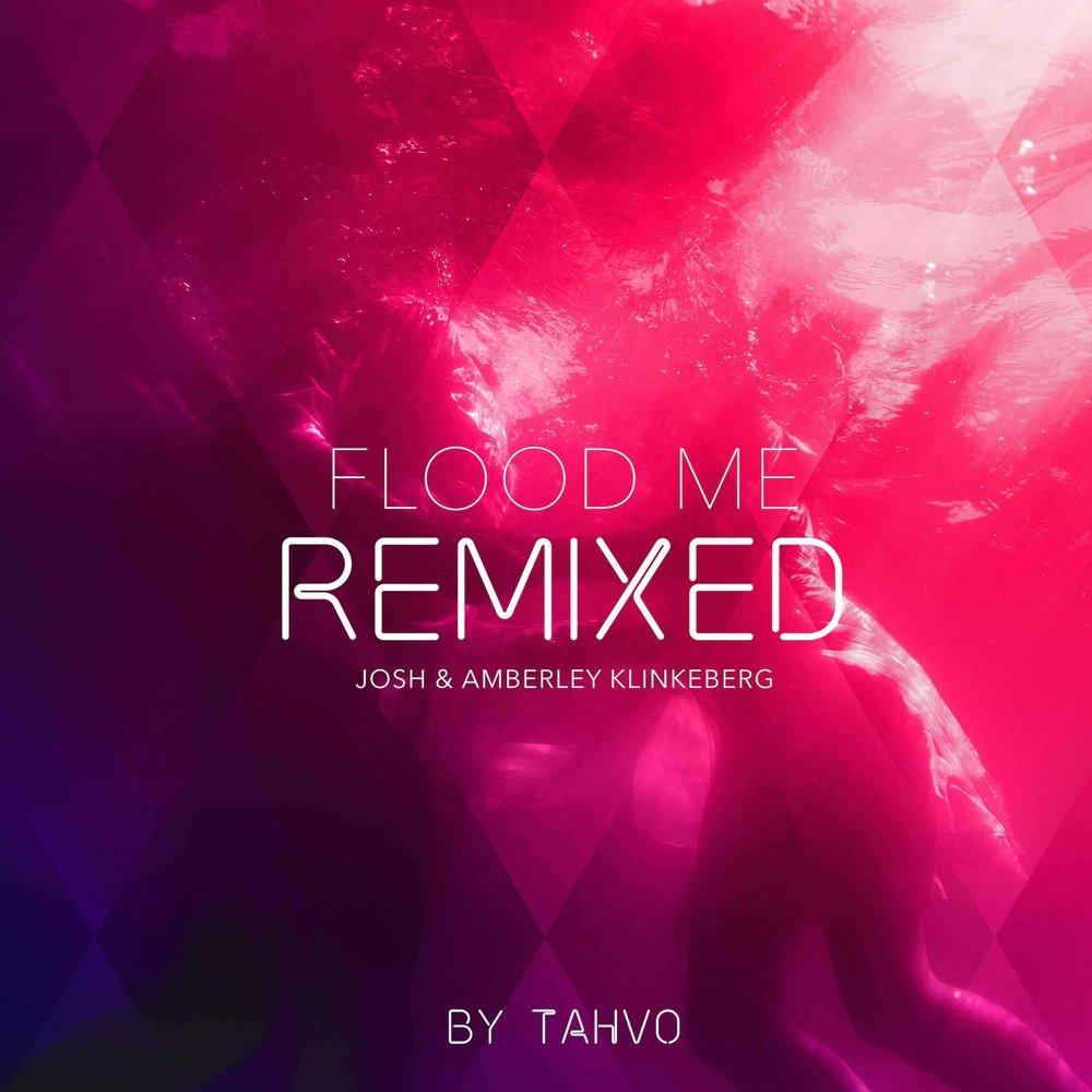 Flood Me Remixed