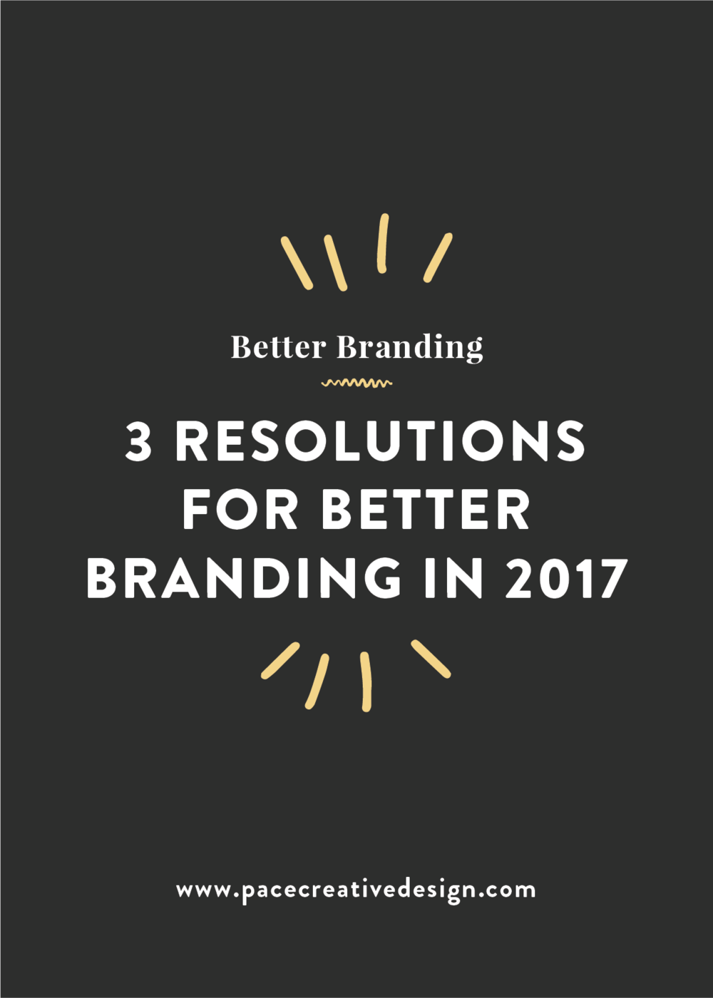 3 Resolutions for Better Branding in 2017 | Pace Creative Design Studio