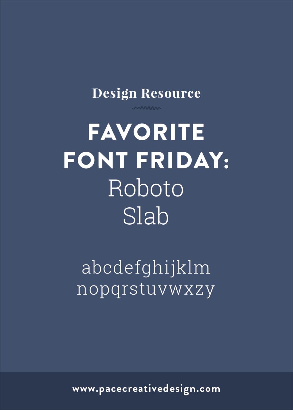 Favorite Font Friday No. 2 – Roboto Slab | Pace Creative Design Studio