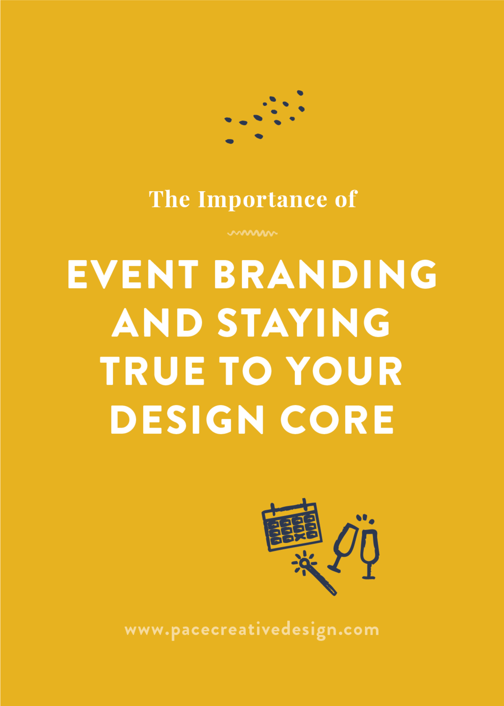 The Importance of Event Branding and Staying True to Your Design Core | Pace Creative Design Studio