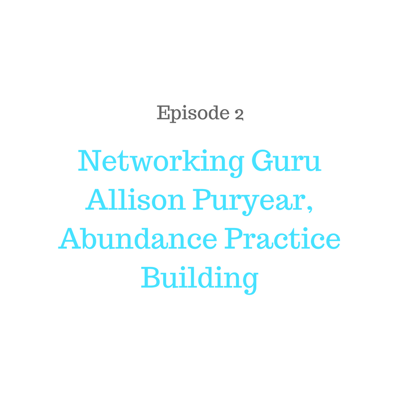 Networking guru Allison Puryear of Abundance Practice Building