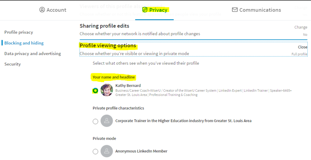 "Select ""Your name and headline"" under the Privacy > Profile viewing options section."