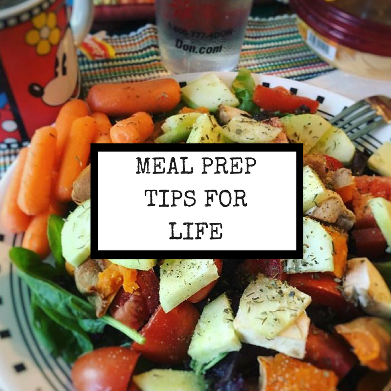 Meal Prep Tips For Life