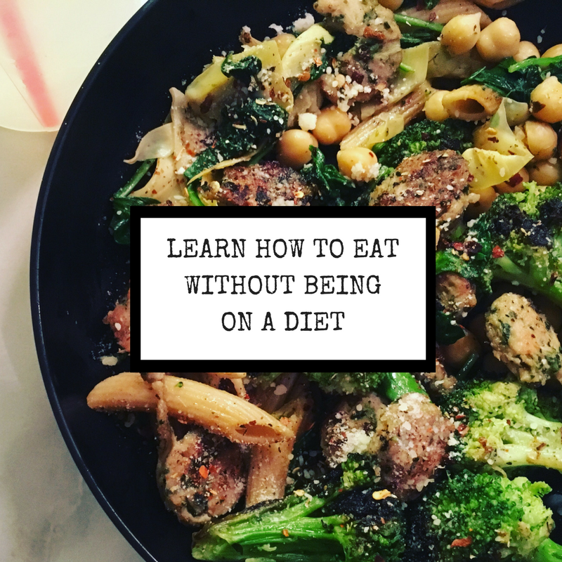 Learn How to Eat Without Being on a Diet