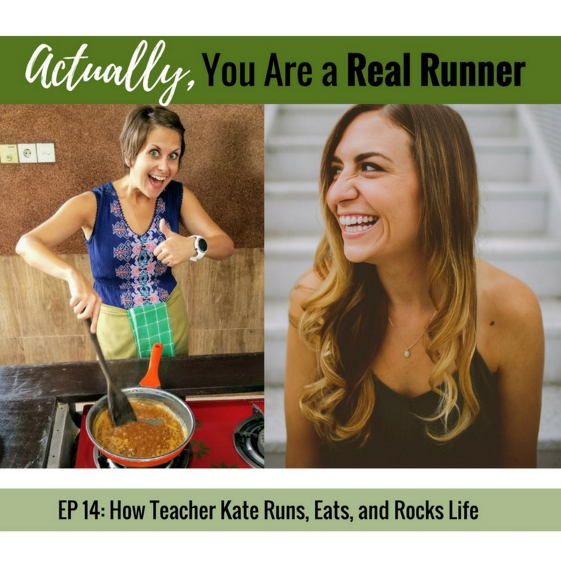 Ep 14: How Teacher Kate Runs, Eats, and Rocks Life -