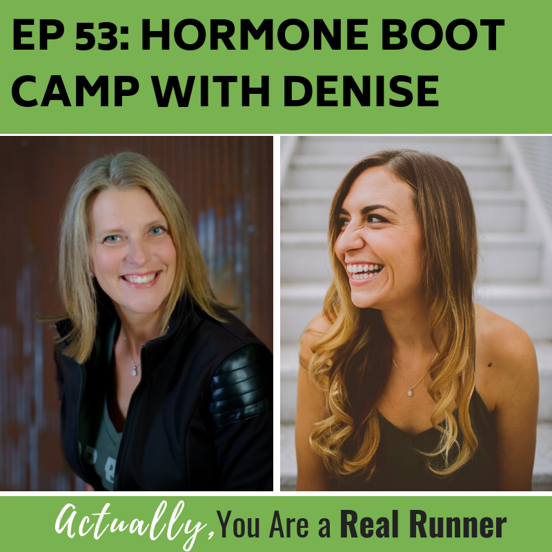 Ep 53: Hormone Boot Camp with Denise -