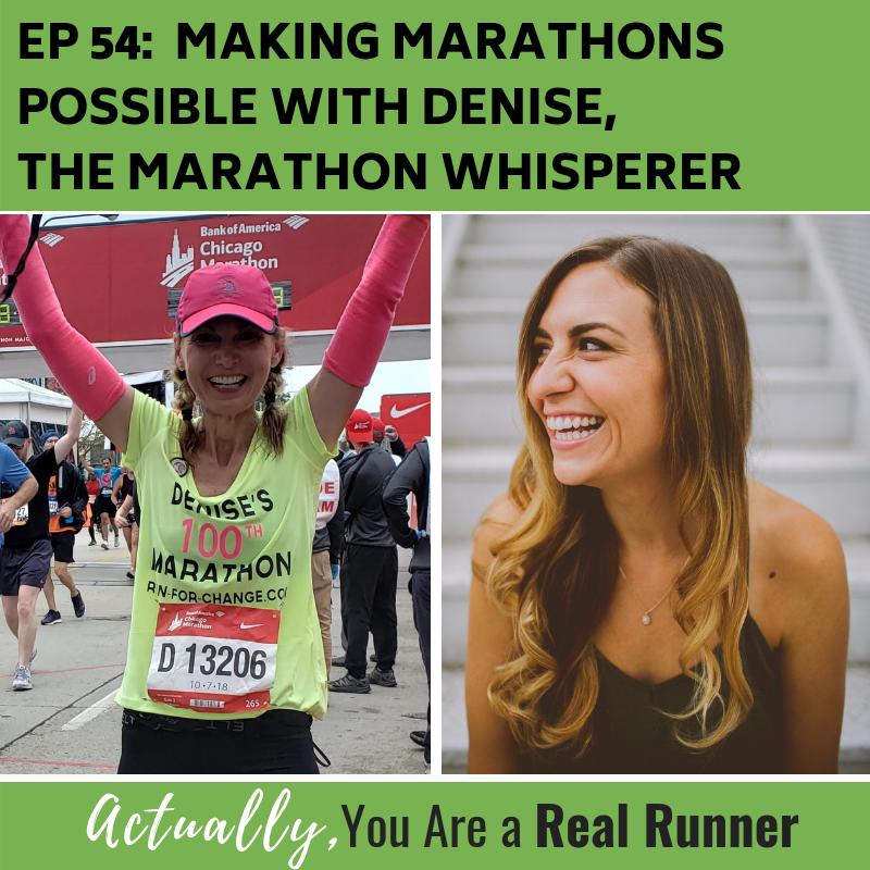 Ep 54: Making Marathons Possible with Denise, The Marathon Whisperer -