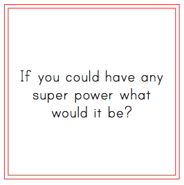 conversation starters_Mothers Day_Super Powers
