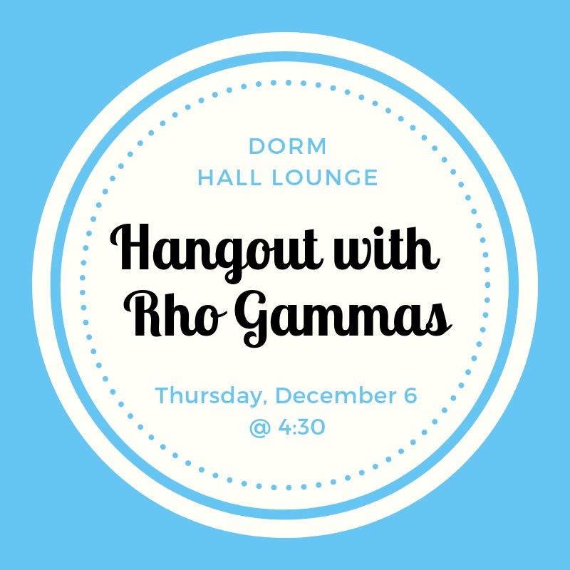 Hangout with your Rho Gammas.jpeg