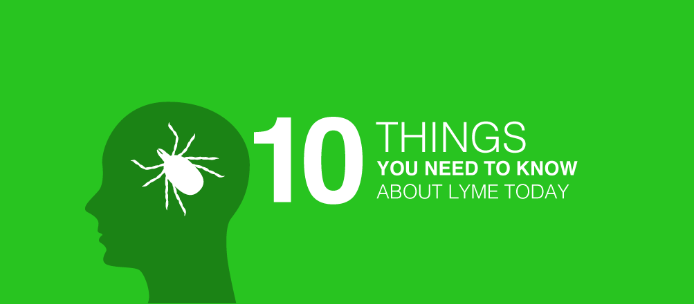 10 Things You Need To Know About Lyme Today — The Trail To