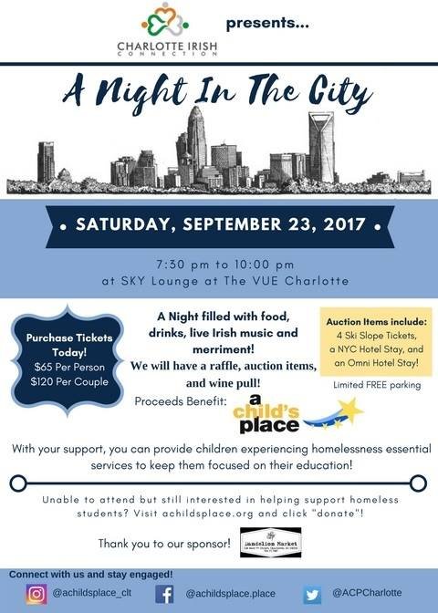 The Charlotte Irish Connection is hosting A Night In The City, a benefit for the nonprofit A Child's Place on Sept. 23 at The Vue uptown.