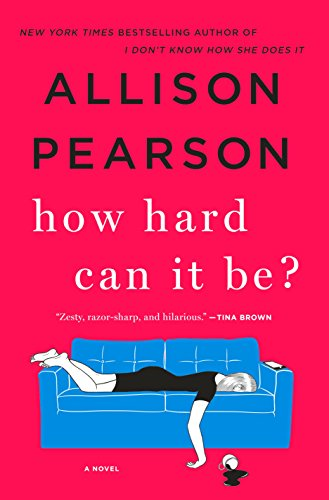 How Hard Can it Be by Allison Pearson.jpg