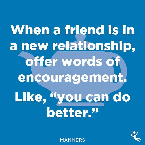 : manners.  #manners #polite #formal #gentleman #ladylike #proper #etiquette #british #queen #friend #friendship #relationship #romance #encourage #new #potential #inspire #quotes #boyfriend #girlfriend #benice #dating #better #goodenough #happyforyou #advice #wisdom #tips #funnyquotes