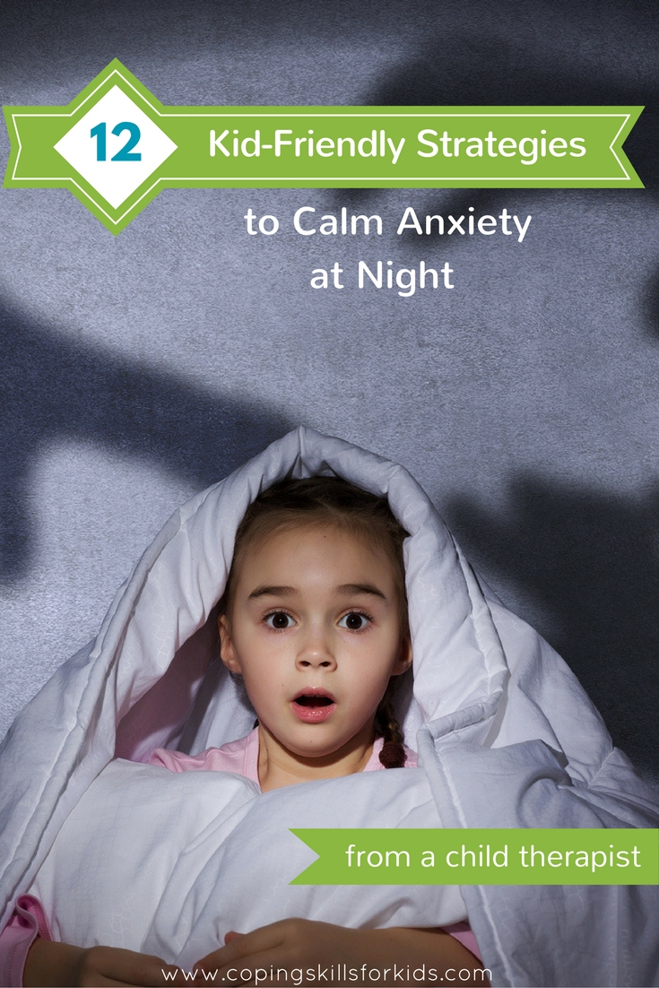 12 Kid Friendly Strategies to Calm Anxiety at Night from a
