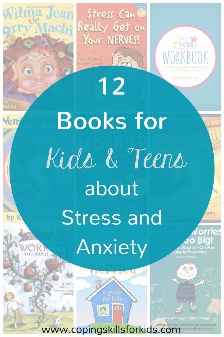 12 books for kids and teens about stress and anxiety — coping skills