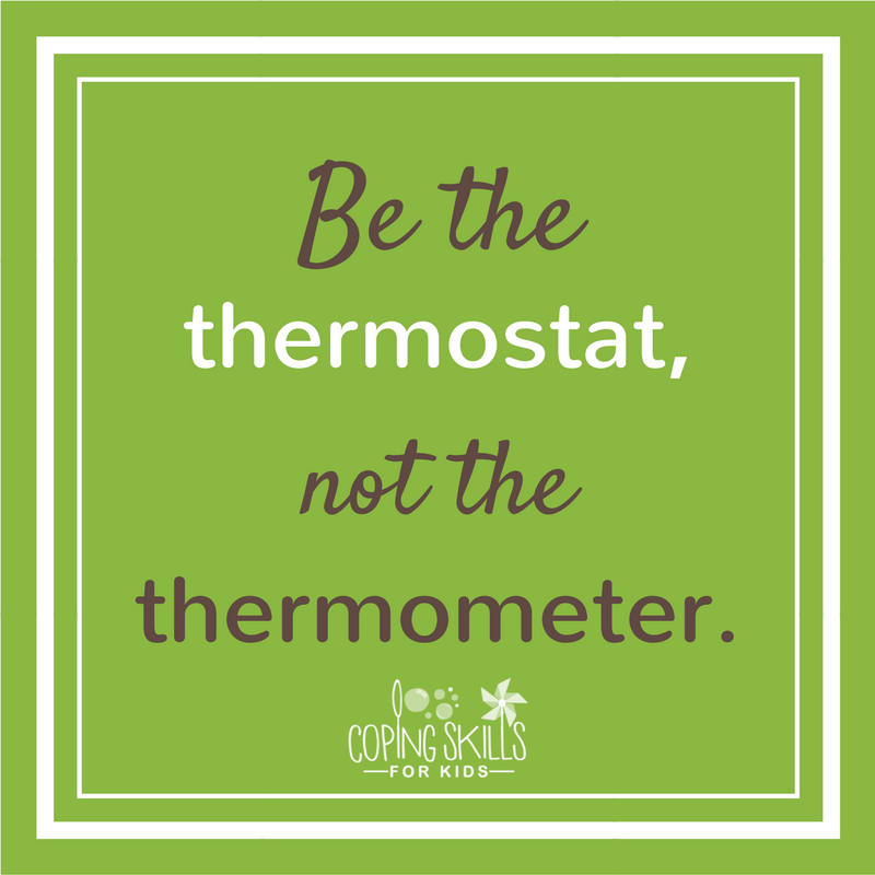 be the thermostat, not the thermometer Coping Skills for Kids.png
