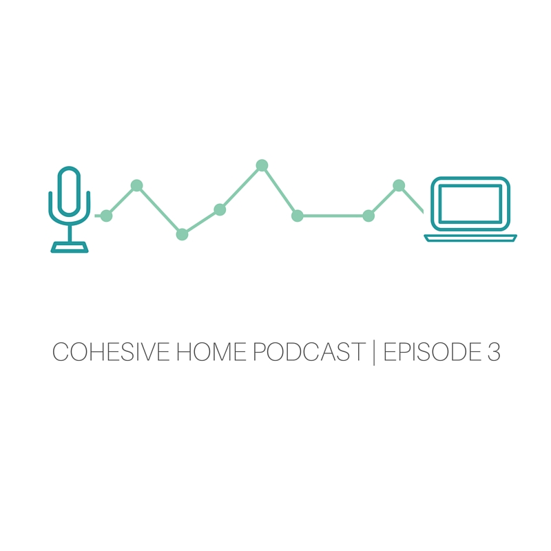 COHESIVE HOME PODCAST EPISODE 3 | Glued to your phone? Minimize your tech use and find sanity in your daily life through these practical tips.