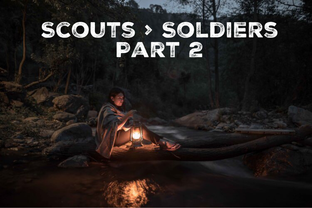 Scouts > Soldiers, Part 2