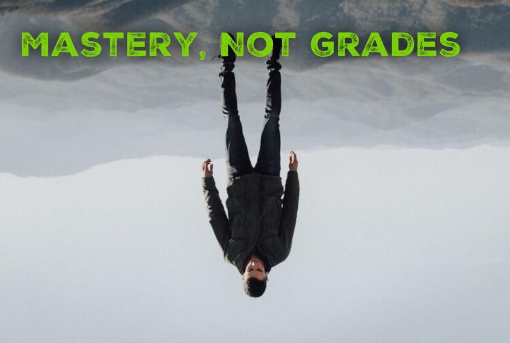 Mastery, not Grades