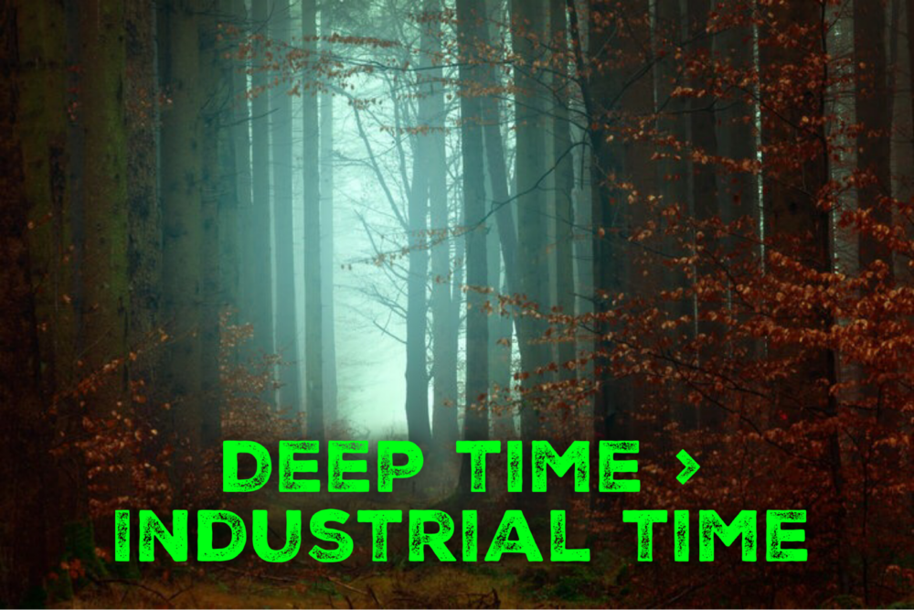 Deep Time > Industrial Time