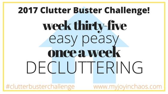 clutter buster week 35