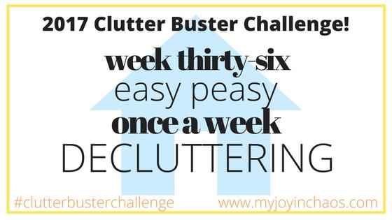 clutter buster week 36