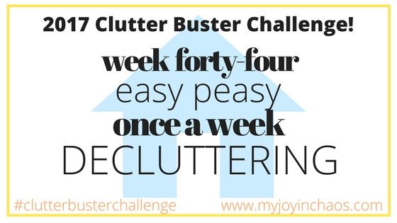 clutter buster week 44
