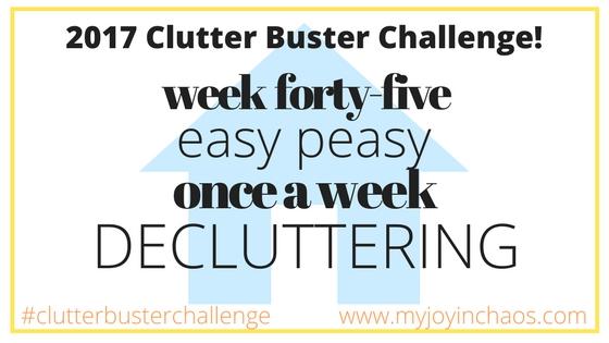 clutter buster week 45