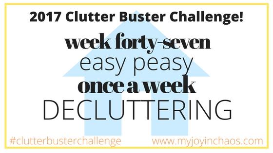 clutter buster week 47