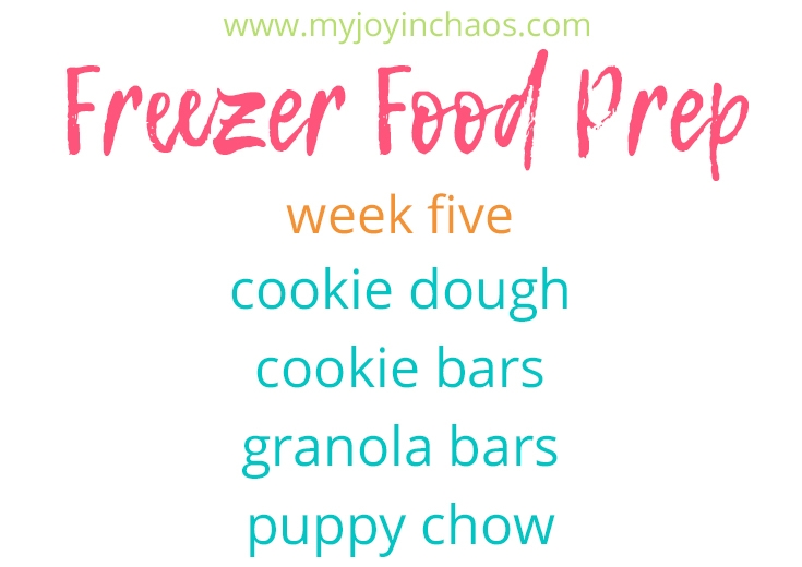 Freezer cooking desserts cookie dough, cookie bars, granola bars, puppy chow