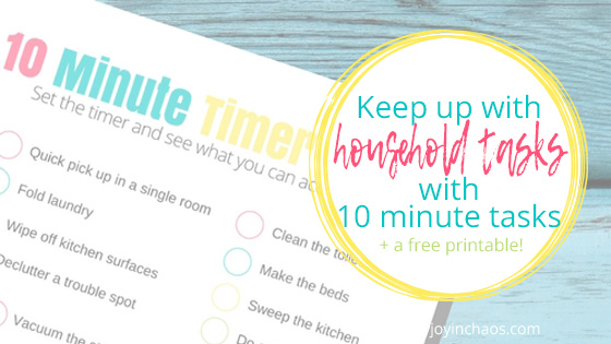 keep up with 10 minute timer tasks free printable my joy in chaos