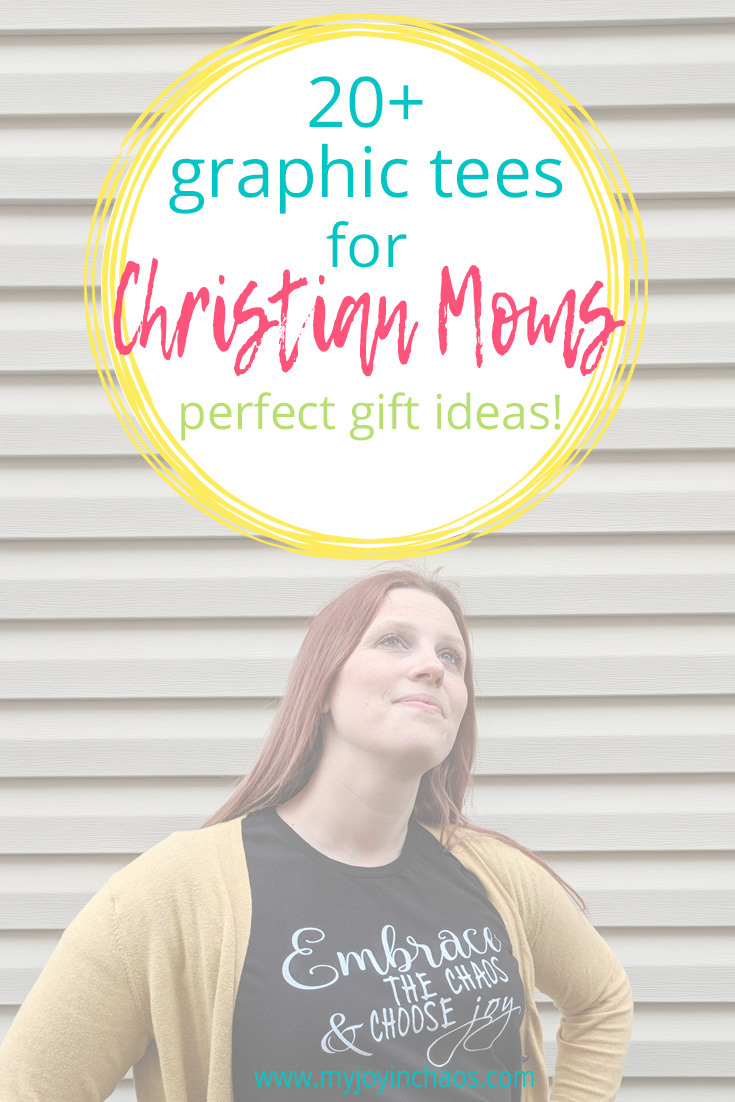 35bcef6f41e3 20+ graphic t shirts for Christian moms — My Joy in Chaos