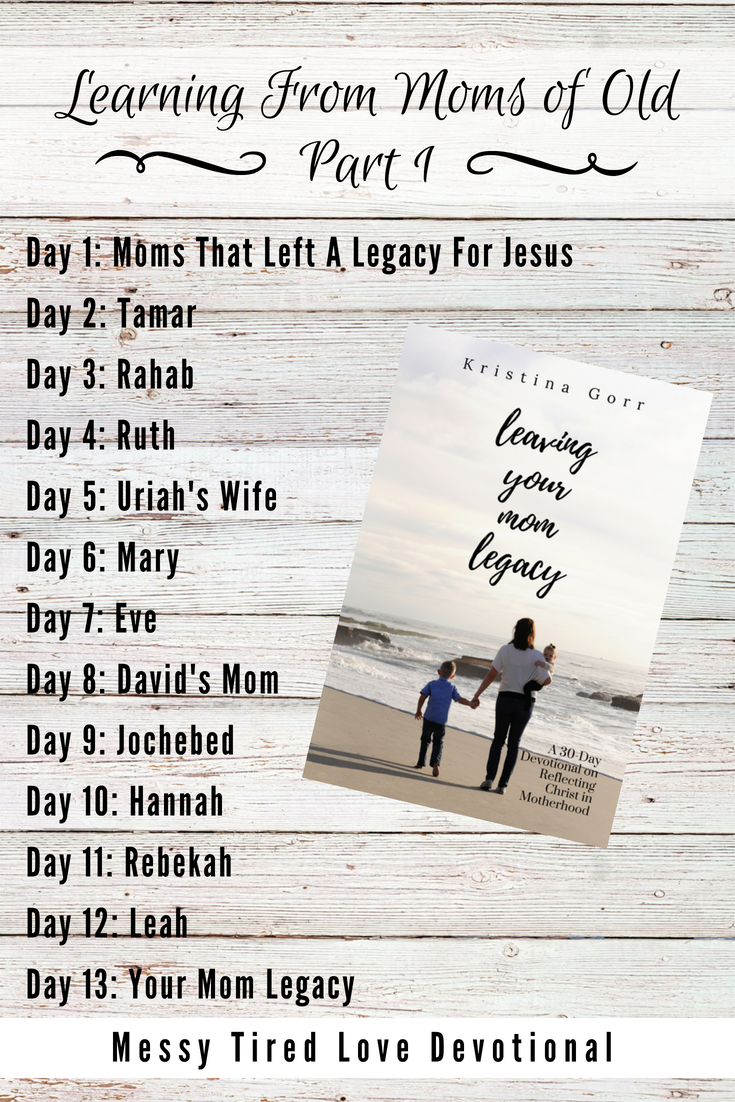 Leaving Your Mom Legacy book review - Learning from Moms of Old