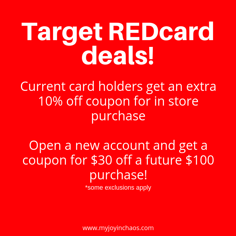 Target REDcard holders save with 10% coupon. Open a new REDcard to get a coupon for $30 off a future $100 purchase.