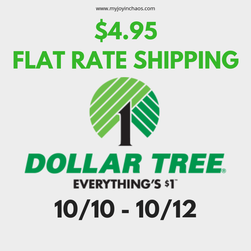 Pay just $4.95 for shipping at The Dollar Tree for any sized order through 10/12.