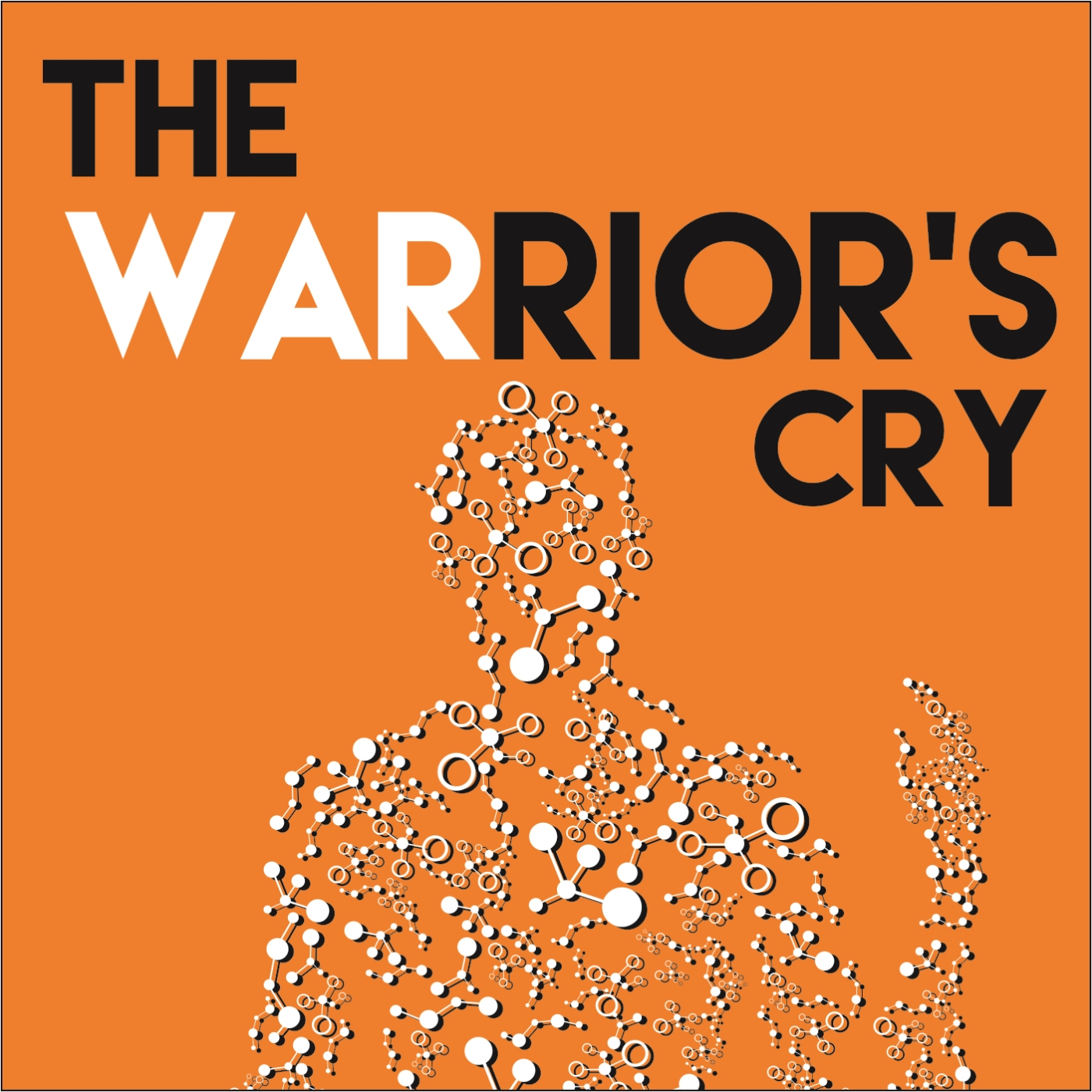 The Warrior's Cry Podcast - The Warrior's Cry